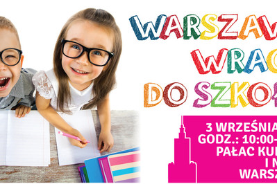 """""""Warszawa Wraca do Szkoły"""" - atrakcje dla dzieci i dorosłych!"""